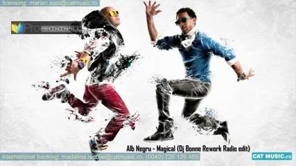 • Dj Bonne Rework • Alb Negru - Magical ( Много Яка Песничка 2011 )