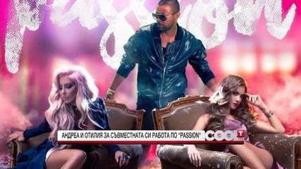 """Андреа и Отилия за съвместната си работа по """"passion"""" / Cool... T"""
