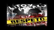 Lito y Polaco - Respeto (official Remix)