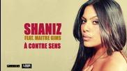 Shaniz feat. Maitre Gims - A contre sens (превод)