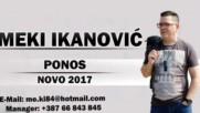 Meki Ikanovic - 2017 - Ponos (hq) (bg sub)