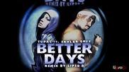 2pac Ft. Skylar Grey - Better Days [ Превод ]