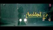 Tum Hi Ho Meri Aashiqui - Aashiqui 2