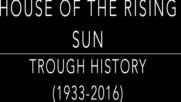 Историята на песента ,, Къщата на изгряващото слънце '' през годините - 1933-2016