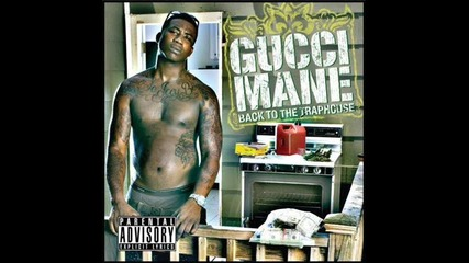 Gucci Mane - never too much money
