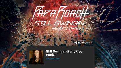 Papa Roach - Still Swingin (earlyrise Remix)
