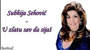 Subhija Sehovic - U zlatu sav da sijas