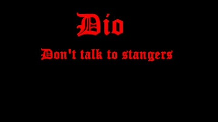 Dio - Don`t Talk To Strangers