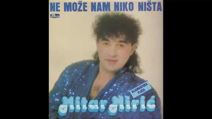 Mitar Miric - Zasto mucis pogresnog coveka - (Audio 1989) HD