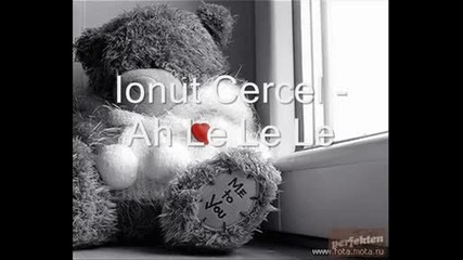 Ionut Cercel - Ah Le Le Le