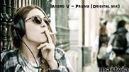 ( Български House ) Andro V - Prizma ( Original mix )