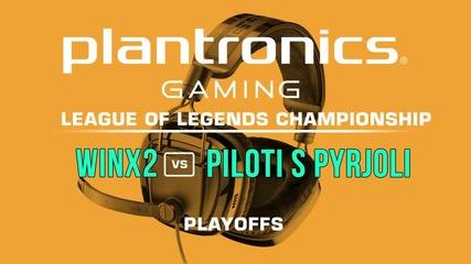WinX2 vs Piloti s Pyrjoli - Plantronics LoL Championship PLayoffs