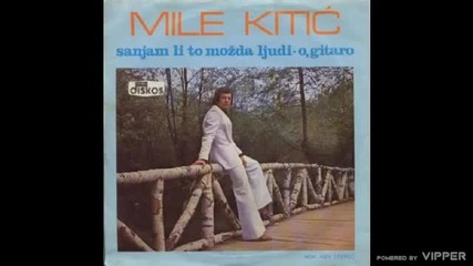 Mile Kitic - O, gitaro - (Audio 1978)