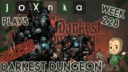 joXnka Plays DARKEST DUNGEON [Week 228] [DROWNED CREW BOSS]
