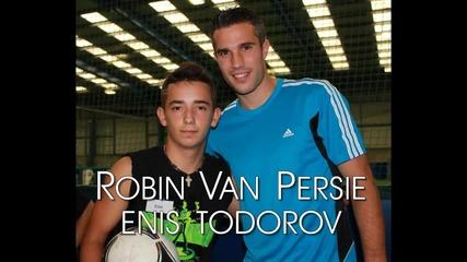 Robin Van Persie & Енис Тодоров