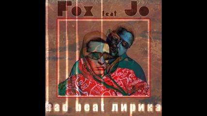 Fox - Bad Beat Lirika [ Feat Jo ] Prod By Jo