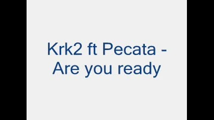 krk2 ft Pecata - Are you ready