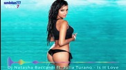 New 2015 ! Dj Natasha Baccardi ft. Julia Turano - Is It Love