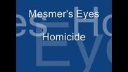 Mesmers Eyes - Homicide