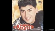 Dzepi - Svega imas samo ljubav prosis - (audio 2002)