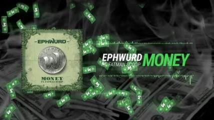 Ephwurd - Money (ft. Fatman Scoop)