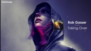 Rob Gasser - Taking Over (feat. Miyoki)