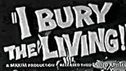 I bury the Living, трейлър