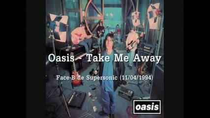 Oasis - Take me away