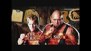 Wwe Chris Jericho and Bigsho (jerishow) - theme entrance song