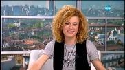 """Люси Дяковска от журито на X Factor в """"Здравей, България"""""""