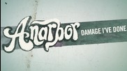 Anarbor - Damage I've Done