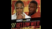 Romeo Ft. Akon - Get Low Wit It Final Vers