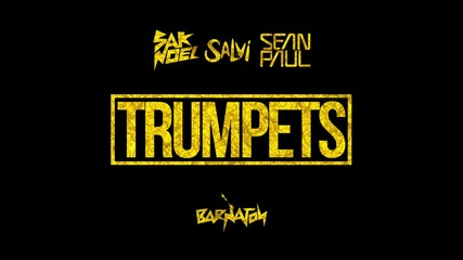 Sak Noel & Salvi ft. Sean Paul - Trumpets