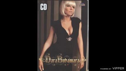 Dara Bubamara - 2007 - Mozes da mi uzmes sve (hq) (bg sub)