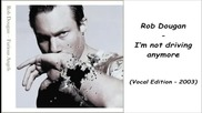 Rob Dougan - I'm not driving anymore (vocal Edition - 2003)