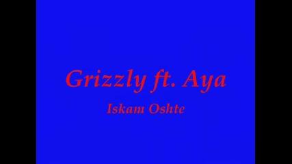 Grizzly feat. Aya - Iskam Oshte