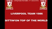 This is Anfield - 09 - Sittin On Top Of The World - Liverpool Football Team 1986