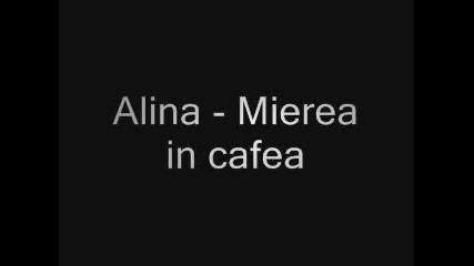 Alina - Mierea In Cafea