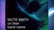 Mutemath - 120 Seconds - On Their Band Name (Оfficial video)