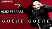 2013 / Alex Ferrari - Guere Guere ( Official Audio ) latino dance