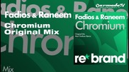 Fadios- Raneem - Chromium (original Mix)