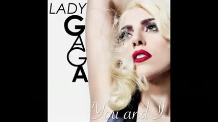 Lady Gaga - You and I