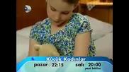 Малки жени Kucuk Kadinlar 2 и 3 епизод реклама