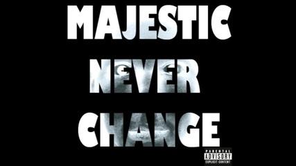 Majestic - Never Change [audio]