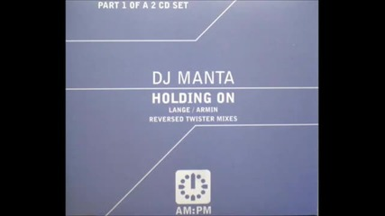 Dj Manta - Holding On (lange Remix)