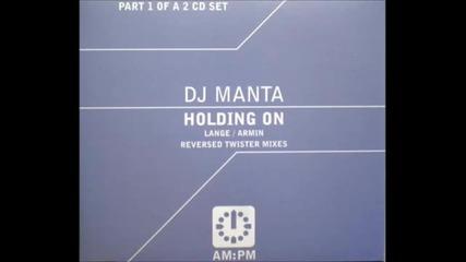 Dj Manta - Holding On (lange Remix)