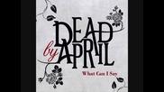 [ П Р Е В O Д ] Dead By April - What can I say