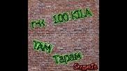 100 Kila - Там Тарам