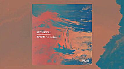 Hot Since 82 - Buggin_ _feat. Jem Cooke_