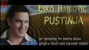 Страхотна балада !!! Esko Hajrovic ft Studiobojanzekic 2015 - Pustinja - Prevod
